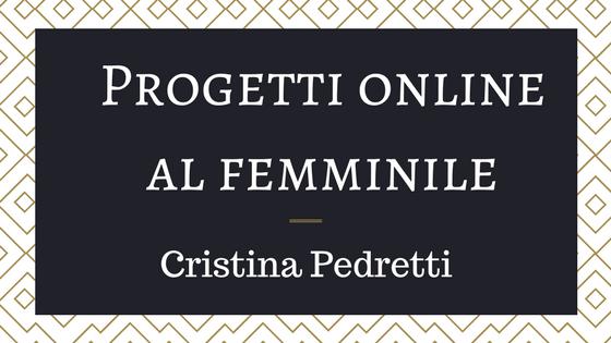 Progetti online al femminile: Cristina Pedretti