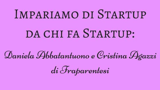 Impariamo di startup da chi fa startup- Fraparentesi