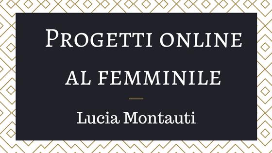 Progetti online al femminile lucia montauti assistant for Disegna i progetti online gratuitamente